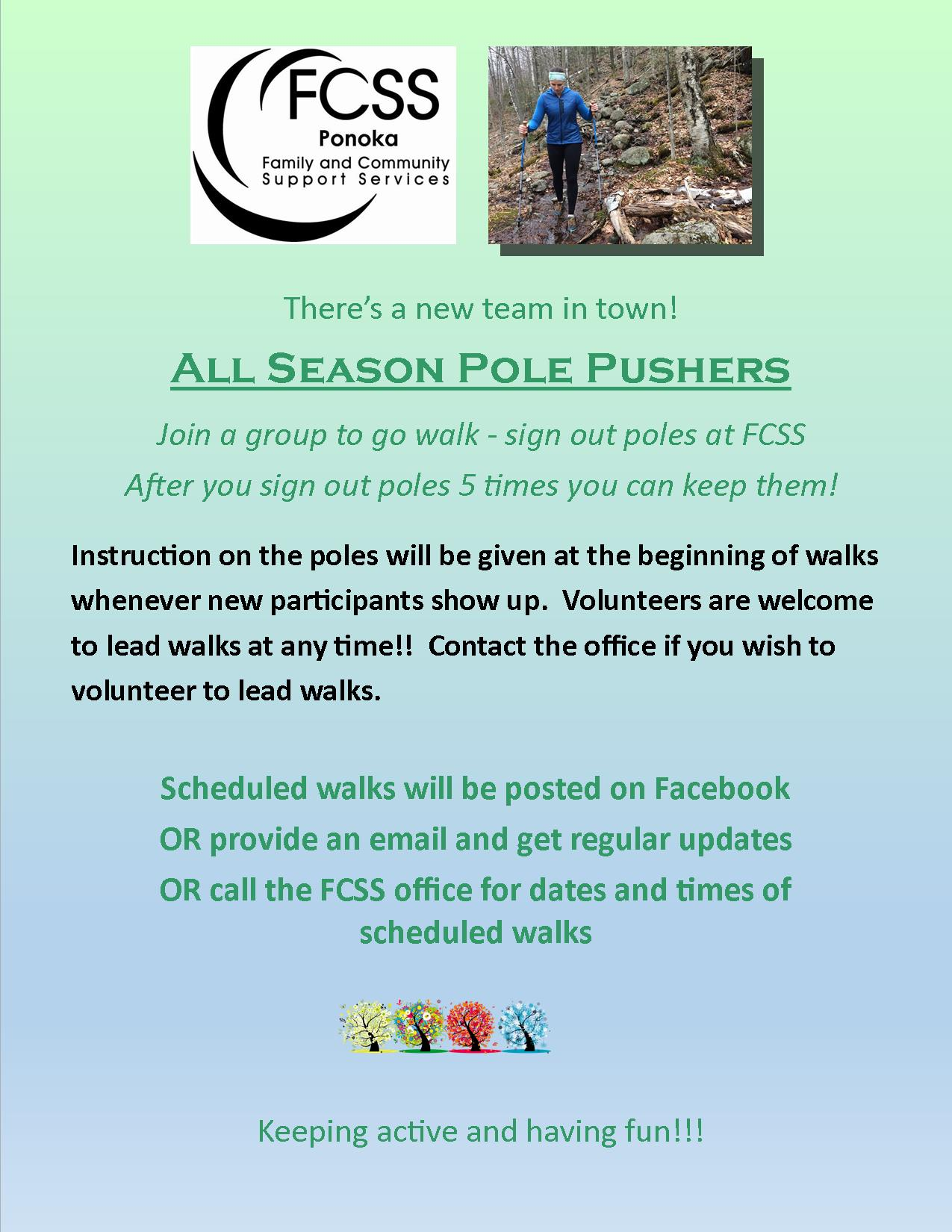 All Season Pole Pushers Walking Program. Call FCSS Office at 403-783-4462 for information.